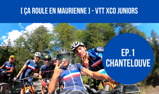 Equipe de France juniors VTT XCO [Ça roule en Maurienne]